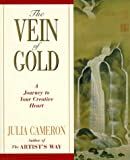 Cameron, Julia: The Vein of Gold : A Journey to Your Creative Heart