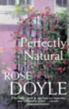Perfectly Natural by Rose Doyle