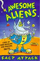 Awesome Aliens (Fact Attack) by Ian Locke