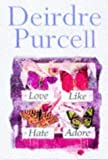 Purcell, Deirdre: Love Like Hate Adore