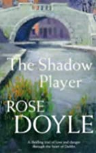 Shadow Player by Rose Doyle