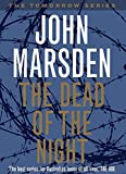 John Marsden: The Dead Of The Night (Tomorrow Series #2)