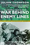 Thompson, Julian: The Imperial War Museum Book of War Behind Enemy Lines: Special Forces in Action, 1940-1945