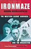 Brook-Shepherd, Gordon: Iron Maze : The Western Secret Services and the Bolsheviks