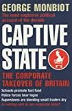 Monbiot, George: Captive State: The Corporate Takeover of Britain