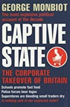 Captive State: The Corporate Takeover of…