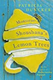 Duncker, Patricia: Monsieur Shoushana's Lemon Trees
