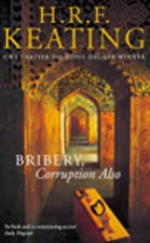 Bribery, Corruption Also by H. R. F. Keating