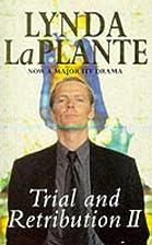 Trial and Retribution II by Lynda La Plante