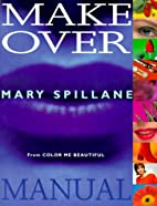 The Makeover Manual by Mary Spillane