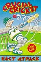 Crucial Cricket (Fact Attack) by Ian Locke