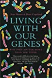 Hamer, Dean H.: Living with Our Genes