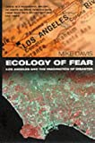 Davis, Mike: Ecology of Fear : Los Angeles and the Imagination of Disaster