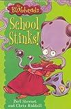 Stewart, Paul: School Stinks (Blobheads)