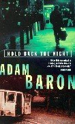 Hold Back the Night by Adam Baron