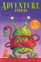 Adventure Stories For 5 Year Olds by Helen…