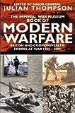 Thompson, Julian: The Imperial War Museum Book of Modern Warfare