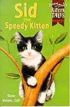 Sid Speedy Kitten (Jenny Dale's Kitten…