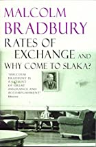 Rates of Exchange: AND Why Come to Slaka? by…