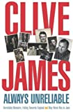 James, Clive: Always Unreliable: Memoirs