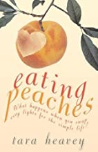 Eating Peaches by Tara Heavey