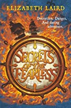 Secrets of the Fearless by Elizabeth Laird
