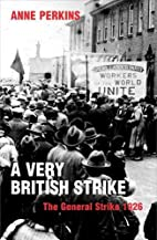 A Very British Strike by Anne Perkins