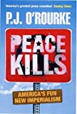 O&#39;Rourke, P J: Peace Kills