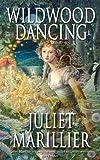 Marillier, Juliet: Wildwood Dancing