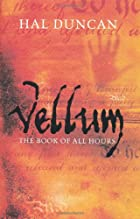 Vellum: The Book of All Hours by Hal Duncan