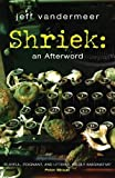 VanderMeer, Jeff: Shriek : An Afterword