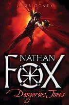 Nathan Fox: Dangerous Times by Lynn Brittney