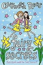 Fairy Secrets by Gwyneth Rees