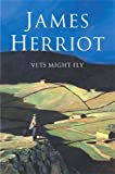 Herriot, James: Vets Might Fly