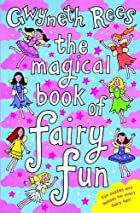 The Magical Book of Fairy Fun by Gwyneth…
