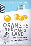 Laird, Elizabeth: Oranges in No Man's Land