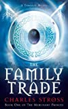 Charles Stross: The Family Trade (Merchant Princes 1)