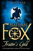 Nathan Fox: Traitor's Gold by Lynn Brittney