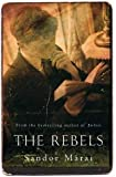 Marai, Sandor: The Rebels