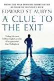 St. Aubyn, Edward: A Clue to the Exit