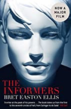 The Informers. Bret Easton Ellis by Bret…