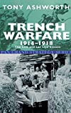 Ashworth, Tony: Trench Warfare, 1914-18