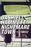 Hammett, Dashiell: Nightmare Town: Twenty Long Unavailable Stories