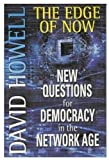 Howell, David: The Edge of Now: New Questions for Democracy in the Network Age