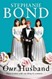 Stephanie Bond: Our Husband