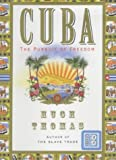 Thomas, Hugh: Cuba : The Pursuit of Freedom