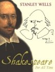 Wells, Stanley: Shakespeare: For All Time