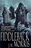 Morris, J.M.: Fiddleback: A Novel