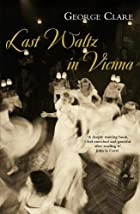 Last Waltz in Vienna by George Clare