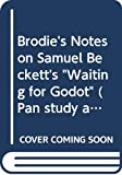 Currie, W.T.: Brodie's Notes on Samuel Beckett's Waiting for Godot